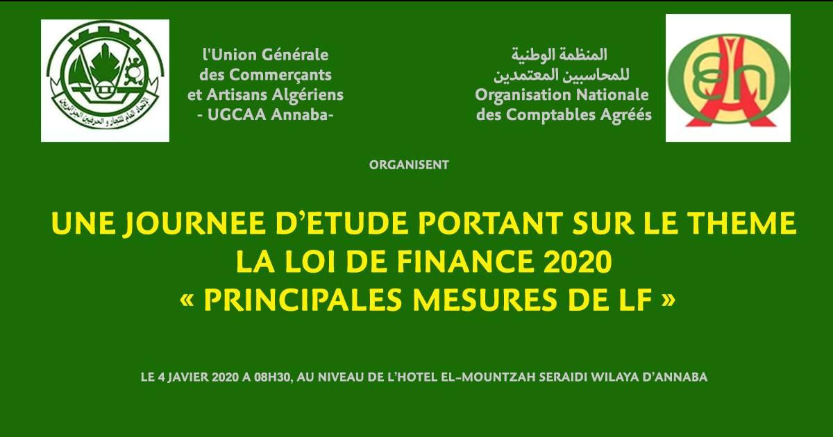 UNE JOURNEE D'ETUDE PORTANT SUR LE THEME LA LOI DE FINANCE 2020 « PRINCIPALES MESURES DE LF » - الاتحاد العام للتجار والحرفيين الجزائريين - مكتب عنابة