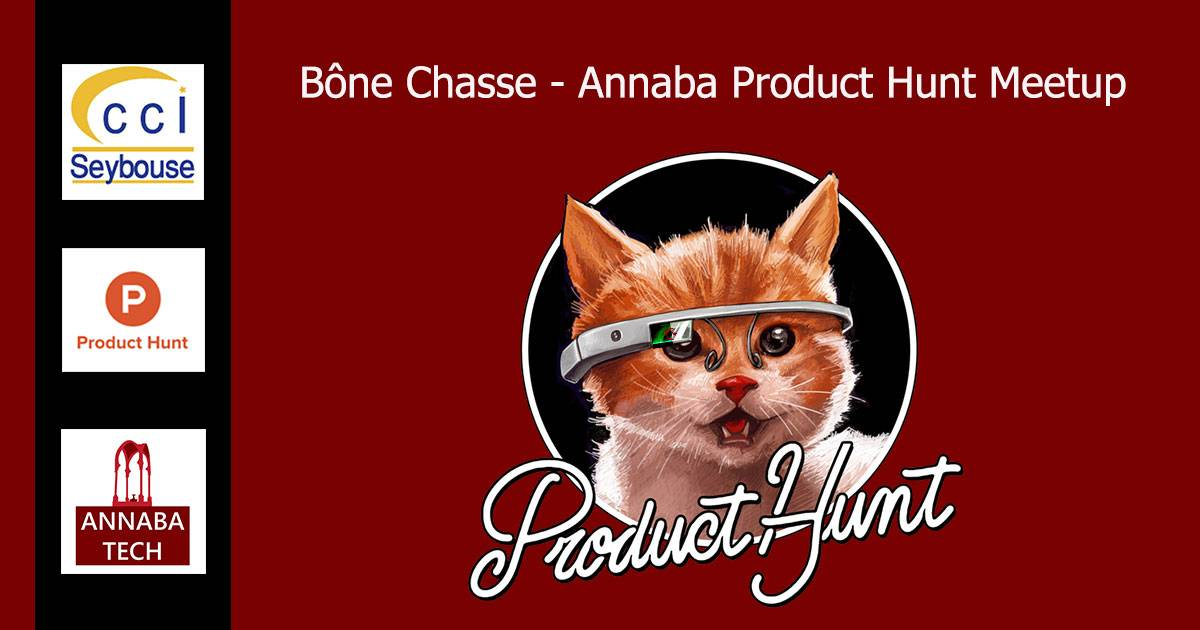 Bône chasse - Product Hunt Meetup - ANNABA TECH
